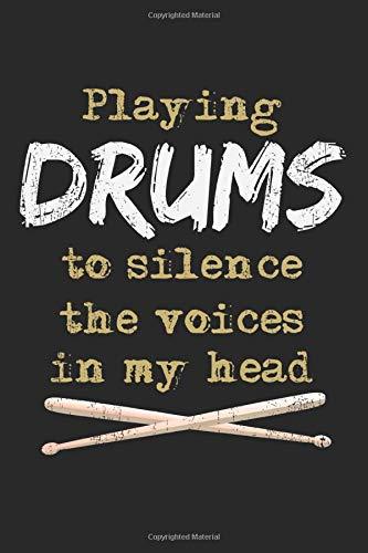 Playing Drums To Silence The Voices In My Head: A5 Notizbuch, 120 Seiten liniert, Schlagzeug Schlagzeuger Drummer Musiker Drums Lustiger Spruch Stimmen