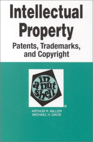 Intellectual Property: Patents, Trademarks, and Copyright (Nutshell Series)