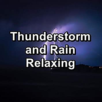 Thunderstorm and Rain Relaxing