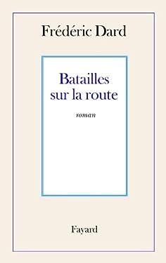 Batailles sur la route (Littérature Française (33))