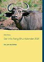 Der Infis Feng Shui Kalender 2021: Das Jahr des Bueffels