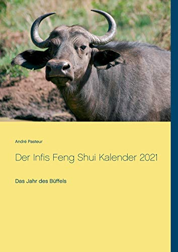 Der Infis Feng Shui Kalender 2021: Das Jahr des Büffels