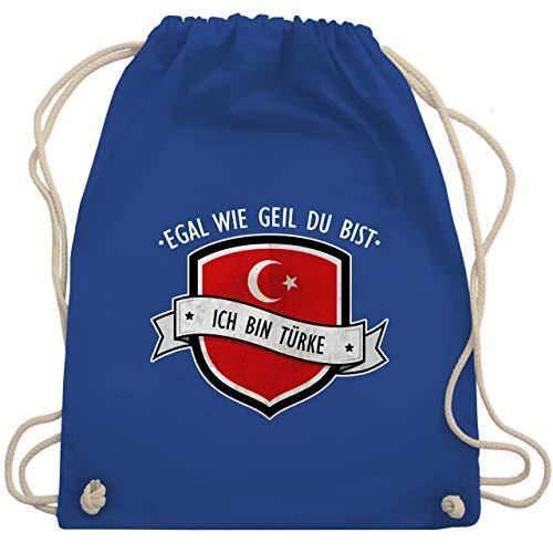 Shirtracer Länder - Egal wie geil du bist - ich bin Türke - Unisize - Royalblau - türkischer tee - WM110 - Turnbeutel und Stoffbeutel aus Baumwolle