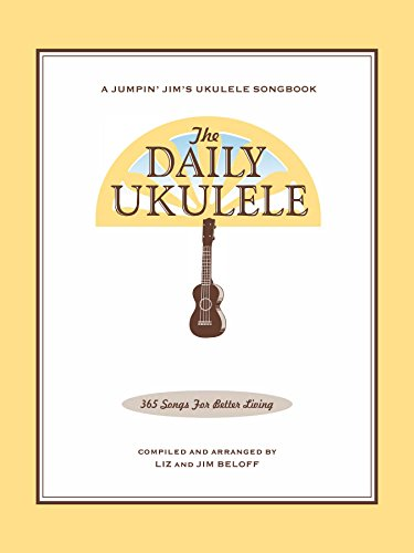 The Daily Ukulele Songbook: 365 Songs for Better Living (Jumpin