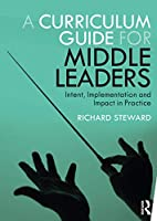 A Curriculum Guide for Middle Leaders: Intent, Implementation and Impact in Practice