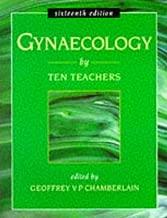 GYNAECOLOGY BY TEN TEACHERS 16E (Hodder Arnold Publication)