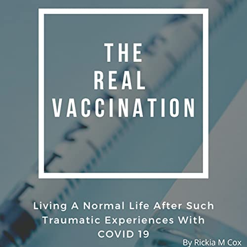 The Real Vaccination Audiobook By Rickia M Cox, Ann Gotter cover art