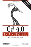 C# 4.0 in a Nutshell: The Definitive Reference