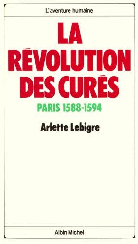 La Révolution des curés : Paris 1588-1594 (L'Aventure humaine)