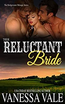Their Reluctant Bride (Bridgewater Menage Series Book 7) by [Vanessa Vale]