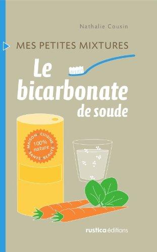 Le bicarbonate de soude (Mes petites mixtures) (French Edition)