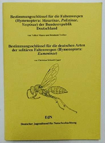 Faltenwespen. Bestimmungsschlüssel für die Faltenwespen (Hymenoptera: Masarinae, Polistinae, Vespidae und Eumenidae) der Bundesrepublik Deutschland