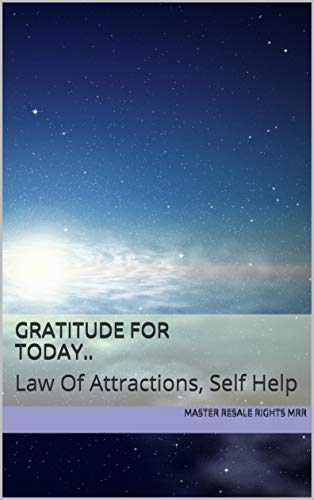 Gratitude For Today..: Law of Attractions, Self Help (English Edition)