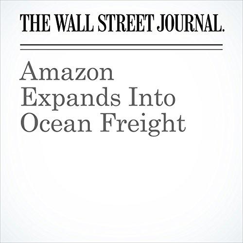 Amazon Expands Into Ocean Freight copertina