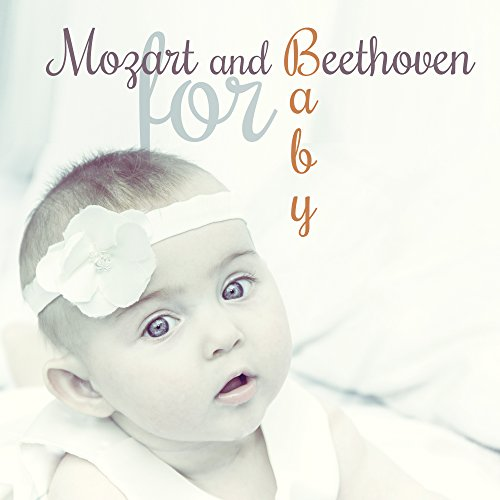 Mozart and Beethoven for Baby – Classical Music for Your Child, Build Your Baby IQ, Music Fun, Development Songs