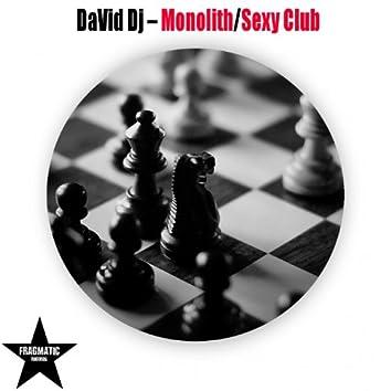 Monolith/Sexy Club