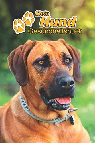 Mein Hund Gesundheitsbuch: Rhodesian Ridgeback   109 Seiten, 15cm x 23cm ca. A5   Notizbuch zum Ausfüllen für Impfungen, Tierarztbesuche, Medikamentenverabreichung etc. für Hundebesitzer   Eintragbuch