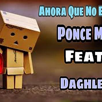 Ahora Que No Estas (feat. Daghler)