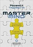 Mastermind. Técnicas para revolucionar El Estudio y El Aprendizaje: 0 (Aprender a ser)