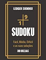 Sudoku ledger - Fácil, Médio, Difícil e as suas soluções: Sudoku Big Book for Sudoku enthusiasts | Para crianças de 8-12 anos e adultos | 300 grelhas 9x9 | Grande Impressão | Memória e Lógica do Comboio | Gift For Sudoku Amateurs