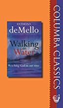 Walking on Water: Reaching God in Our Time (Columba Classics) by Anthony de Mello (2014-09-01)