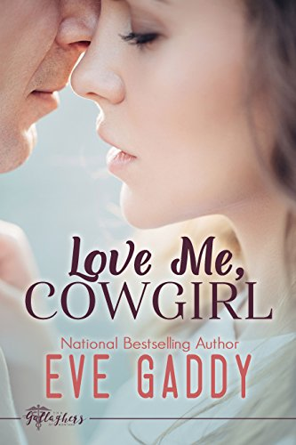 Love Me, Cowgirl (The Gallaghers of Montana Book 2)
