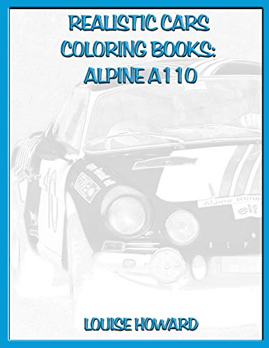 Realistic Cars Coloring books: Alpine A110 (Beautiful Car Coloring Books)