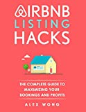 Airbnb Listing Hacks - The Complete Guide To Maximizing Your Bookings And Profits