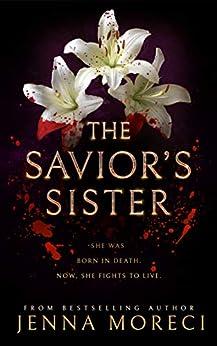 The Savior's Sister (The Savior's Series Book 2) by [Jenna Moreci]