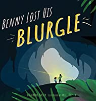 Benny Lost His Blurgle