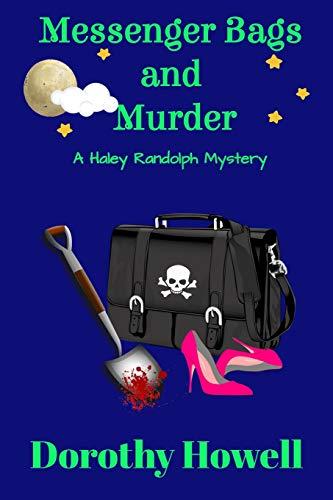 Messenger Bags and Murder (A Haley Randolph Mystery)