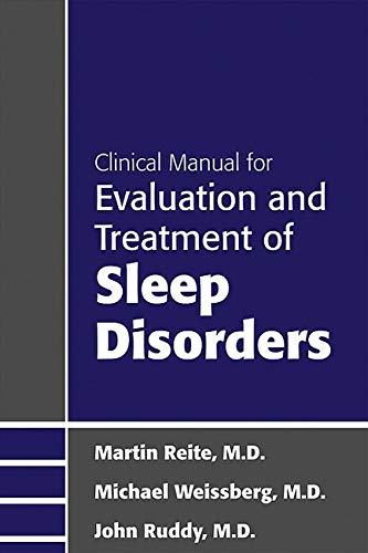 Compare Textbook Prices for Clinical Manual for the Evaluation and Treatment of Sleep Disorders 1 Edition ISBN 9781585622719 by Martin Reite,Michael Weissberg,John Ruddy