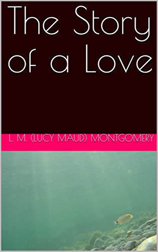 The Story of a Love (English Edition)
