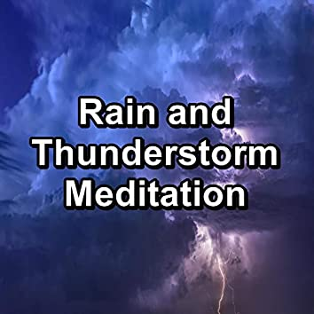 Rain and Thunderstorm Meditation