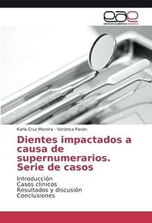 Dientes impactados a causa de supernumerarios. Serie de casos: Introducción Casos clínicos Resultados y