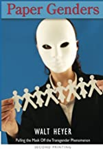 Paper Genders: Pulling the Mask Off the Transgender Phenomenon