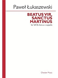 Pawel Lukaszewski: Beatus Vir, Sanctus Martinus. Partitions pour SATB, Accompagnement Piano
