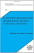 Scientific Realism and Democratic Society: The Philosophy of Philip Kitcher (Poznan Studies in the Philosophy of the Sciences & the Humanities, Vol. ... of the Sciences and the Humanities)