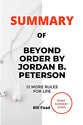 SUMMARY OF BEYOND ORDER BY JORDAN B. PETERSON: 12 More Rules for Life (English Edition)