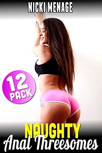 Naughty Anal Threesome 12 Pack (Anal Sex Erotica Bundle) (English Edition) eBook: Menage, Nicki: Amazon.es: Tienda Kindle