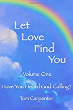 Let Love Find You: Have You Heard God Calling?