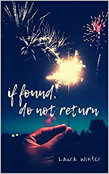 If Found, Do Not Return: A Small Town Romance Novel by [Laura Winter]