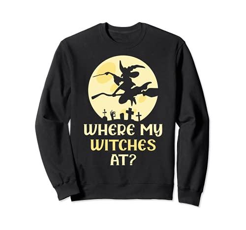 Donde mis brujas en Halloween Sudadera