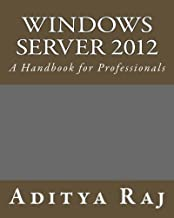 Windows Server 2012: A Handbook for Professionals