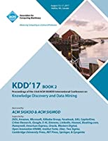 Kdd '17: The 23rd ACM SIGKDD International Conference on Knowledge Discovery and Data Mining - Vol 2