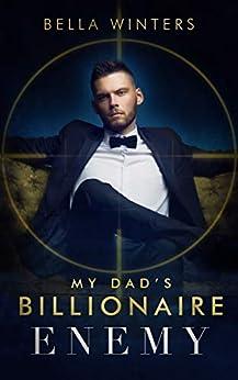 My Dad's Billionaire Enemy by [Bella Winters, Teresa Cabañas]
