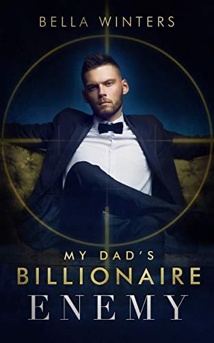 El Enemigo Multimillonario De Mi Papá de Bella Winters