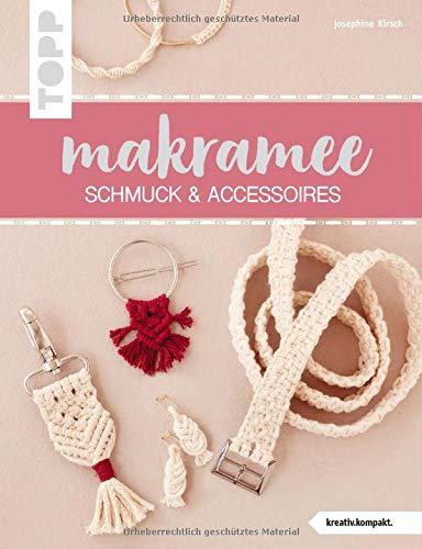 Makramee Schmuck & Accessoires (kreativ.kompakt): Angesagter Boho-Look zum Selbertragen oder Verschenken, schnell und einfach gemacht dank vieler Schritt-für-Schritt-Fotos