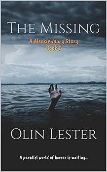 The Missing: A genre-bending horror thriller (Mecklenburg Book 1) by [Olin Lester]
