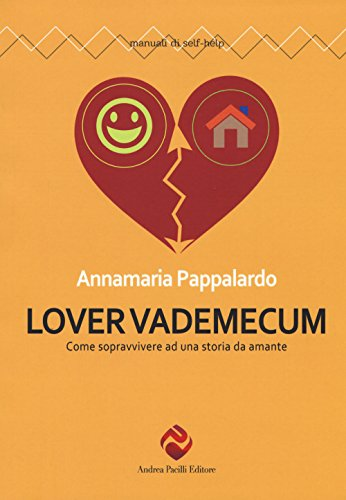 Lover vademecum. Come sopravvivere ad una storia da amante
